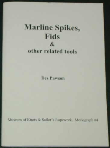 Marline Spikes, Fids and other related tools, by Des Pawson